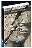 Renombre del amor (Antología) - César Moro (Selección poesía)