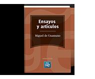 Ensayos y artículos de Miguel de Unamuno
