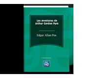 Las aventuras de Arthur Gordon Pym; Narraciones extraordinarias