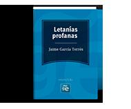 Letanías profanas - Jaime García Terrés (Selección poesía)