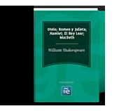 Otelo; Romeo y Julieta; Hamlet; El rey Lear; Macbeth