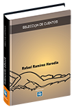 Rafael Ramirez Heredia (Selección cuentos)