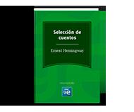 Ernest Hemingway (Selección cuentos)