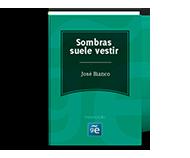 Sombras suele vestir - José Bianco