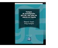 Tiempos de investigación: JAE-CSIC cien años de ciencia en España